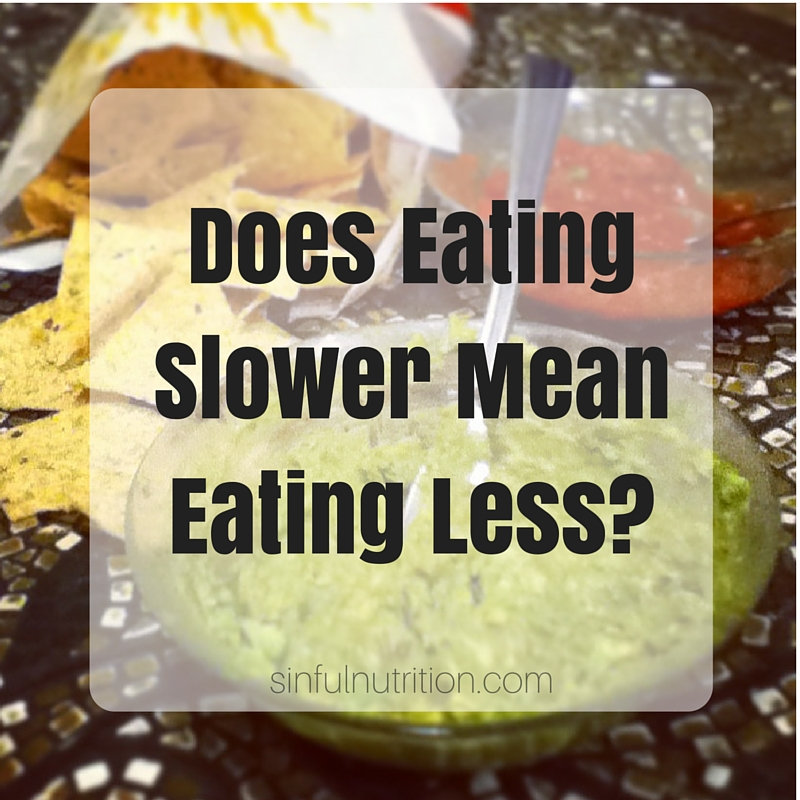 Does eating slower actually make you eat less? | sinfulnutrition.com