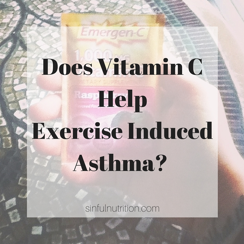 Does Vitamin C Help Exercised Induced Asthma? | sinfulnutrition.com