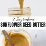 Homemade Sunflower Butter Recipe Collage with Text