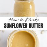 Homemade Sunflower Butter Recipe Collage with Text Overlay