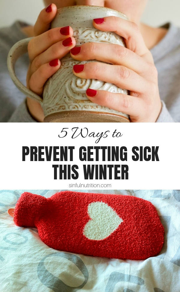 AD | 5 Tips to Help Prevent Getting Sick this Winter. Protect against cold and flu season with these easy and natural remedies. | @sinfulnutrition | #sinfulnutrition | #holistichealth | #wellness | #coldremedies