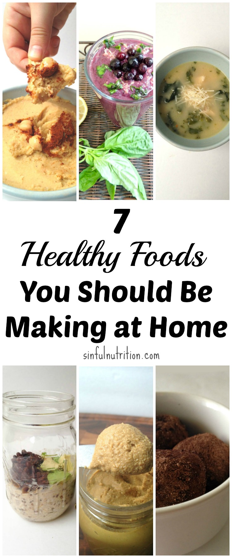 7 Healthy Foods You Should Be Making at Home -- These cheap and easy recipes will transform the way you think about healthy eating!