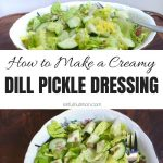 Creamy 3 Ingredient Dill Pickle Dressing Collage with Text Overlay