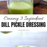 Creamy 3 Ingredient Dill Pickle Dressing Collage with Text