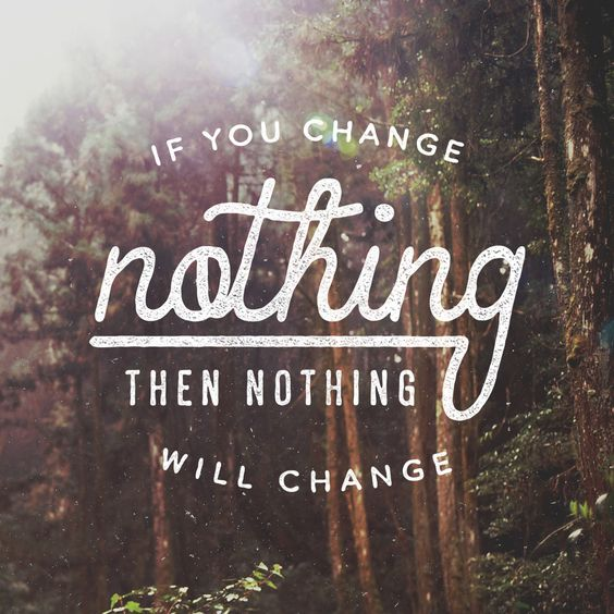 If You Change Nothing Quote