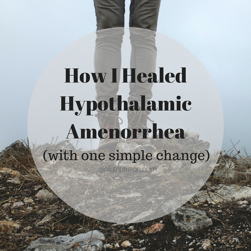 How I Recovered From Hypothalamic Amenorrhea with This One Simple Change