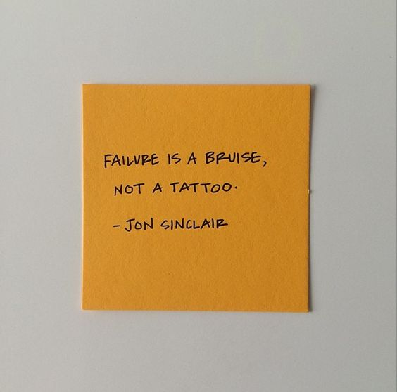 Failure is a Bruise Jon Sinclair Quote