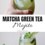 Matcha Green Tea Mojito Recipe Collage with Text Overlay