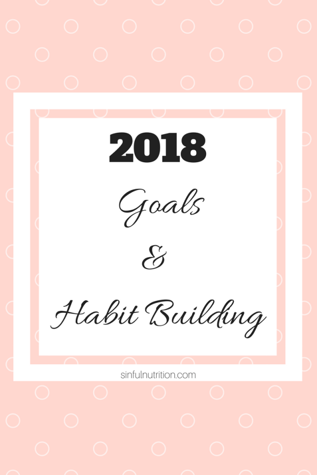 2018 Goals and Habits