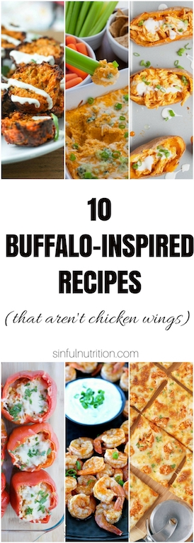 10 Buffalo Sauce Inspired Recipes -- Sick of the usual chicken wings? Try one (or all!) of these spicy recipes for your game day spread or next party! | @sinfulnutrition | #gameday | #appetizers
