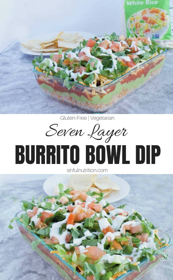AD | Seven Layer Burrito Bowl Dip Recipe -- Layers of seasoned rice, guacamole, salsa, shredded cheese, and veggies for an easy mexican layer dip that tastes just like your favorite burrito! | @sinfulnutrition | #sinfulnutrition | #EasyMexicanDip | #VegetarianDip | #SevenLayerDipRecipe