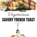 Savory French Toast Recipe Collage with Text Overlay