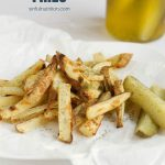 Dill Pickle Baked French Fries with Text Overlay