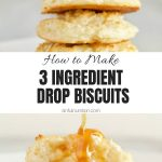 Healthy 3 Ingredient Drop Biscuits Photo Collage with Text Overlay