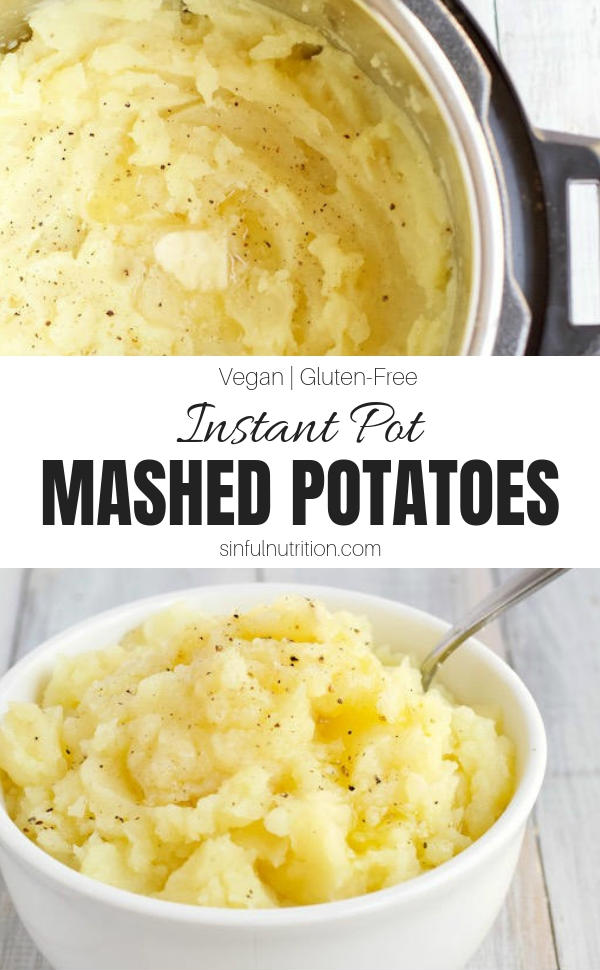 Instant Pot Mashed Potatoes -- A recipe for pressure cooker mashed potatoes made in under 30 minutes! The perfect side dish for any meal or occasion. | @sinfulnutrition | #sinfulnutrition | #comfortfood | #mashedpotatoes | #instantpot | #pressurecooker | #veganmashedpotatoes | #veganrecipe