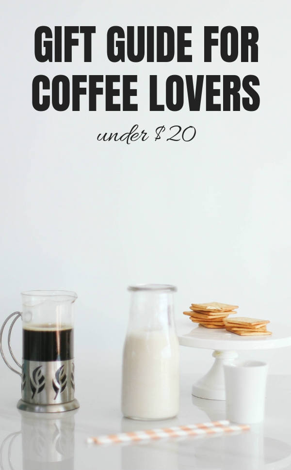 Gift Guide for Coffee Lovers - The best gift ideas for the person who loves anything and everything to do with coffee. All for under $20! | @sinfulnutrition | #sinfulnutrition | #budgetgiftideas | #coffeegiftideas | #coffeegiftguide | #coffeelovergifts