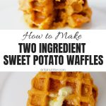 Two Ingredient Sweet Potato Waffles Recipe Collage with Text Overlay