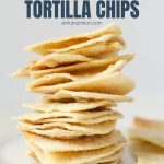 Easy Homemade Tortilla Chips Recipe with Text