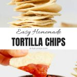 Easy Homemade Tortilla Chips Recipe Image Collage with Text