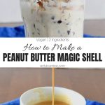 Peanut Butter Magic Shell Photo Collage with Text Overlay