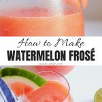 Watermelon Frose Recipe Pin Collage with Text
