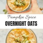 Greek Yogurt Pumpkin Spice Overnight Oats Collage with Text