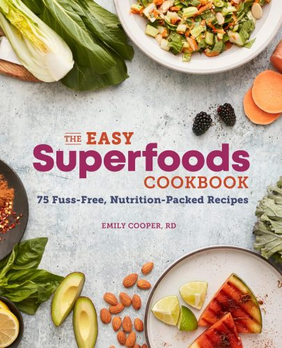 The Easy Superfoods Cookbook by Emily Cooper, RD Cover