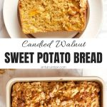 Candied Walnut Sweet Potato Bread Recipe Collage with Text Overlay