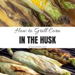 How to Grill Corn in the Husk Collage with Text Overlay