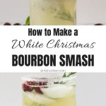White Christmas Bourbon Smash Collage with Text